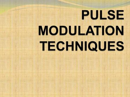 PULSE MODULATION TECHNIQUES