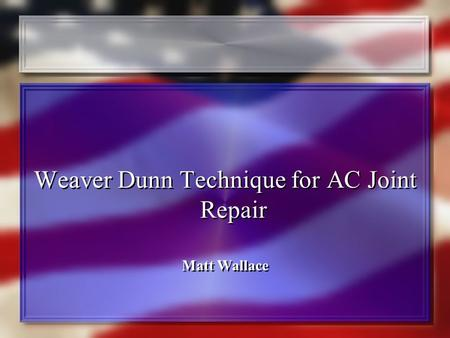 Weaver Dunn Technique for AC Joint Repair