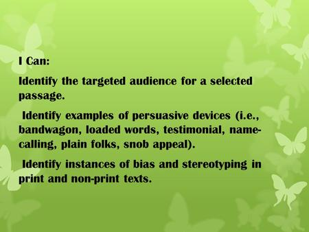 I Can: Identify the targeted audience for a selected  passage.