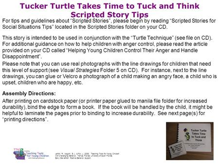 Tucker Turtle Takes Time to Tuck and Think Scripted Story Tips For tips and guidelines about Scripted Stories, please begin by reading Scripted Stories.