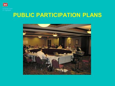 PUBLIC PARTICIPATION PLANS. NECESSARY CRITERA TO IMPLEMENT A CHANGE 1.Problem Awareness and Need for the Study 2.Legitimate planning process 3.Exchange.
