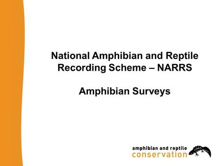 National Amphibian and Reptile Recording Scheme – NARRS Amphibian Surveys.