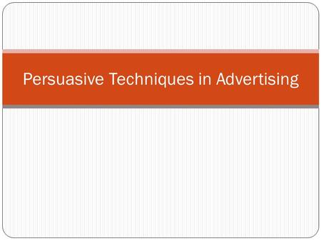 Persuasive Techniques in Advertising