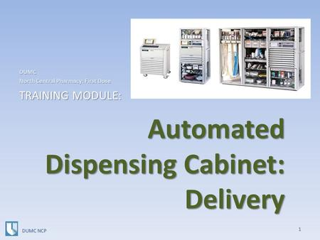 Automated Dispensing Cabinet: Delivery