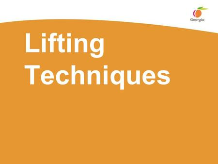 Lifting Techniques.