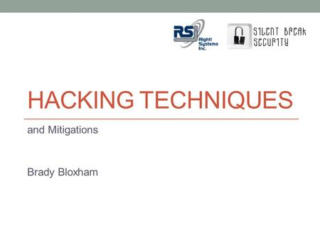 HACKING TECHNIQUES and Mitigations Brady Bloxham.