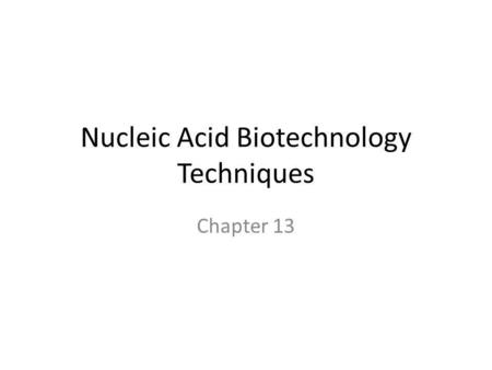 Nucleic Acid Biotechnology Techniques