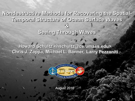 Nondestructive Methods for Recovering the Spatial- Temporal Structure of Ocean Surface Waves & Seeing Through Waves Nondestructive Methods for Recovering.
