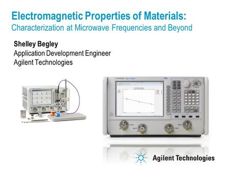Shelley Begley Application Development Engineer Agilent Technologies