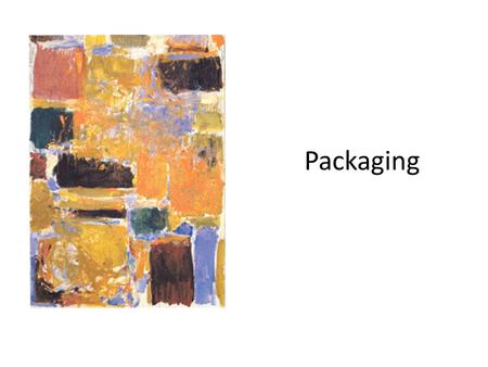 Packaging.