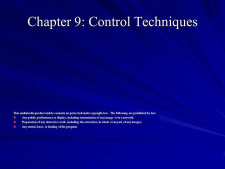 Chapter 9: Control Techniques This multimedia product and its contents are protected under copyright law. The following are prohibited by law: Any public.