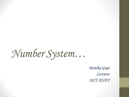 Number System… Monika Gope Lecturer IICT, KUET. Inside The Computer 6/3/2014 2.