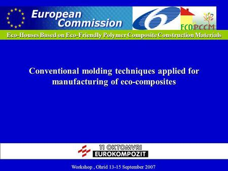 Eco-Houses Based on Eco-Friendly Polymer Composite Construction Materials Conventional molding techniques applied for manufacturing of eco-composites Workshop.