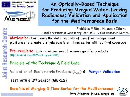 An Optically-Based Technique for Producing Merged Water-Leaving Radiances; Validation and Application for the Mediterranean Basin Motivation: Combining.