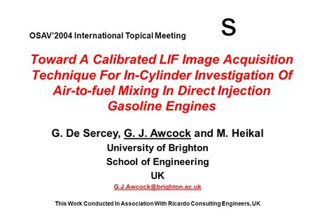 G. De Sercey, G. J. Awcock and M. Heikal University of Brighton School of Engineering UK This Work Conducted In Association With.