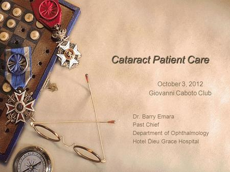 Cataract Patient Care October 3, 2012 Giovanni Caboto Club