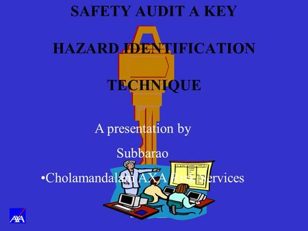 SAFETY AUDIT A KEY HAZARD IDENTIFICATION TECHNIQUE
