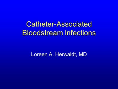 Catheter-Associated Bloodstream Infections