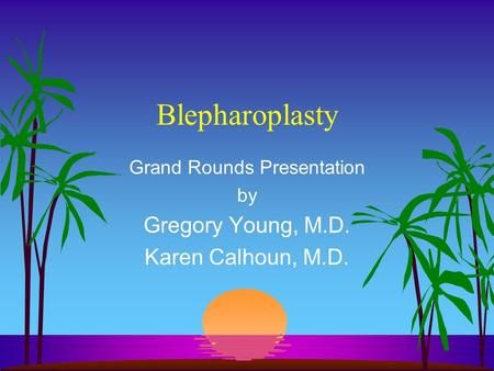 Grand Rounds Presentation by Gregory Young, M.D. Karen Calhoun, M.D.