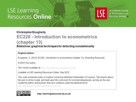 Christopher Dougherty EC220 - Introduction to econometrics (chapter 13) Slideshow: graphical techniques for detecting nonstationarity Original citation: