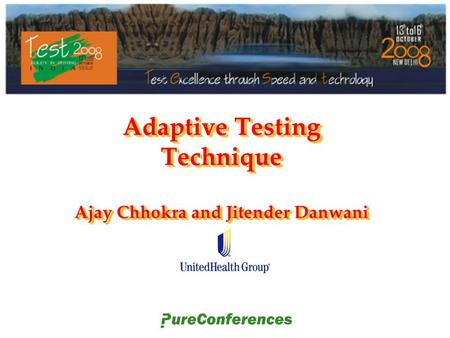 Adaptive Testing Technique Ajay Chhokra and Jitender Danwani.