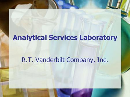 Analytical Services Laboratory R.T. Vanderbilt Company, Inc.