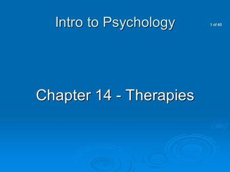 Intro to Psychology Chapter 14 - Therapies.