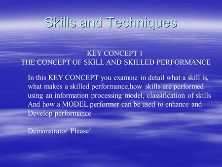 THE CONCEPT OF SKILL AND SKILLED PERFORMANCE