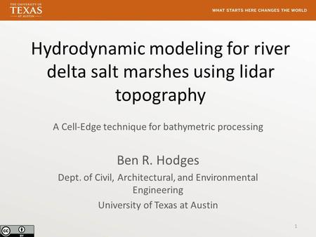 Hydrodynamic modeling for river delta salt marshes using lidar topography A Cell-Edge technique for bathymetric processing Ben R. Hodges Dept. of Civil,