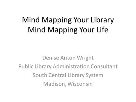 Mind Mapping Your Library Mind Mapping Your Life