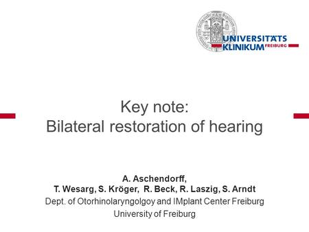 Key note: Bilateral restoration of hearing
