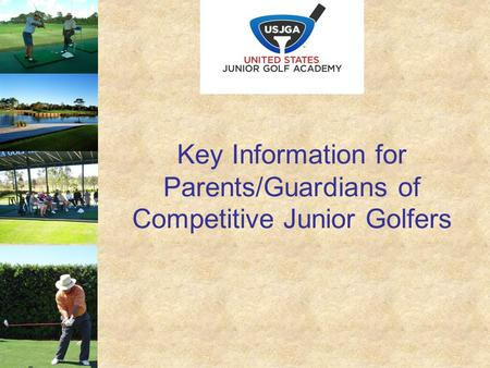 Key Information for Parents/Guardians of Competitive Junior Golfers.