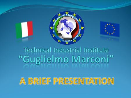 The I.T.I. G. Marconi (secondary high school) is located in Nocera Inferiore a town in the province of Salerno in Southern Italy (not far from Naples).