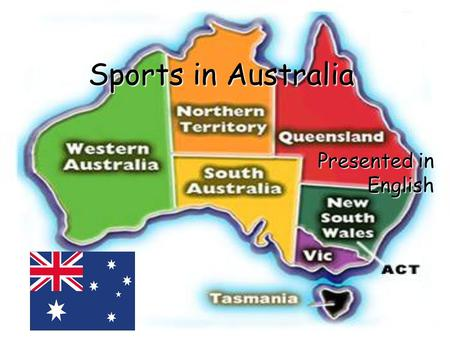 Sports in Australia Presented in English. Introduction Sports is very popular in Australia and extremely widespread. Australians love sport, there are.