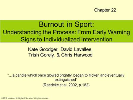 © 2010 McGraw-Hill Higher Education. All rights reserved. Burnout in Sport: Understanding the Process: From Early Warning Signs to Individualized Intervention.