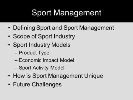 Sport Management Defining Sport and Sport Management