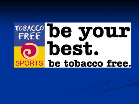 Tobacco-Free Sports is an international initiative which aims to reduce the harm of tobacco by addressing the relationship between tobacco use and.