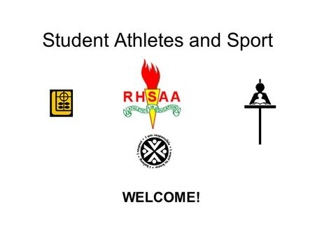 Student Athletes and Sport WELCOME!. REGINA HIGH SCHOOLS ATHLETIC ASSOCIATION EDUCATION THROUGH SPORT Teamwork Discipline Responsibility Respect Sportsmanship.