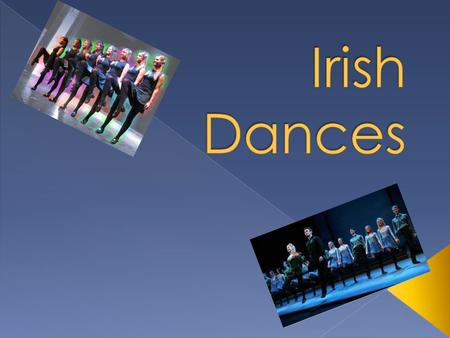 Irish dances are divided into solo dances (called step dances), figured dancing / ceili (called figure / ceili dances), and sets dances (called set dances).