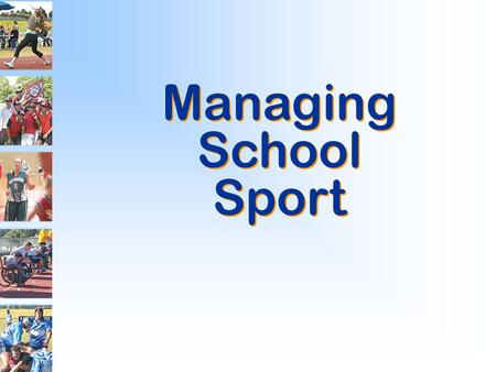 Managing School Sport Managing School Sport. What format is sport at your school? What format is sport at your school? Formats Scattered House Sport Recreation.