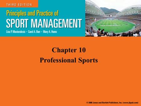 Chapter 10 Professional Sports. Introduction Professional sports are events and exhibitions where athletes compete individually or on teams and perform.