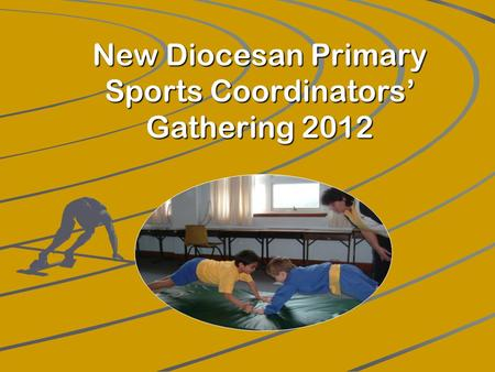 New Diocesan Primary Sports Coordinators' Gathering 2012