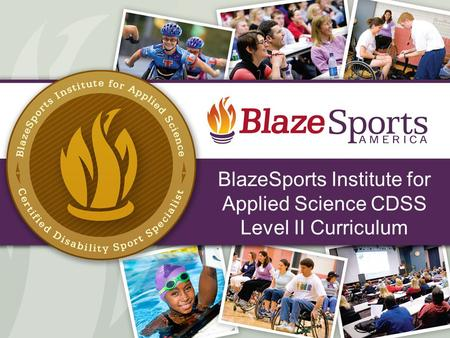 BlazeSports Institute for Applied Science CDSS Level II Curriculum 1.