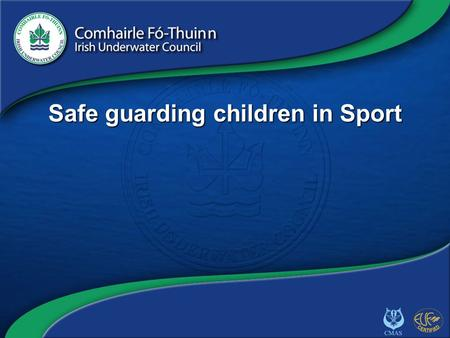 Copyright 2012 CFT PROT/1 Safe guarding children in Sport.