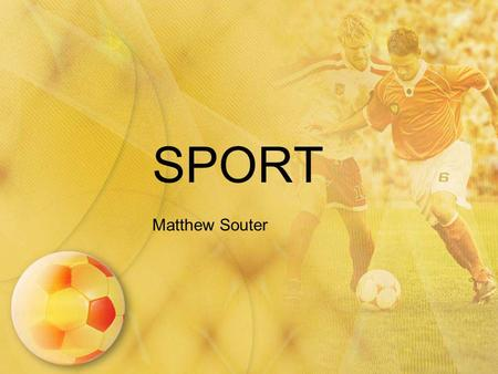 SPORT Matthew Souter. Speaking examination practice Describe a sportsperson who you admire. You should say who the person is and what sport he or she.