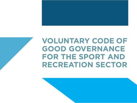 What is Sport Governance? Ensuring legal obligations are met and appropriate policies are in place Putting an organisation in a position to control and.