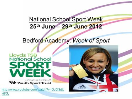 National School Sport Week 25 th June – 29 th June 2012 Bedford Academy: Week of Sport  HlXU.