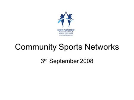 Community Sports Networks 3 rd September 2008. What are Community Sport Networks? Draw a line around a local area which is small enough that people know.
