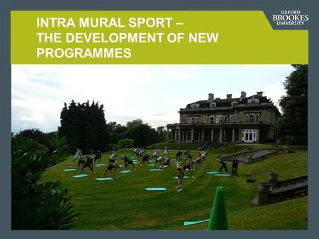INTRA MURAL SPORT – THE DEVELOPMENT OF NEW PROGRAMMES.