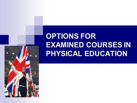 OPTIONS FOR EXAMINED COURSES IN PHYSICAL EDUCATION.